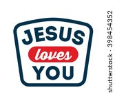 Jesus Loves You Typography...
