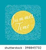 summertime. handwritten phrase... | Shutterstock .eps vector #398845732