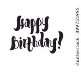 happy birthday hand lettering.... | Shutterstock .eps vector #399755992
