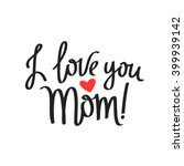 quote i love you mom ... | Shutterstock .eps vector #399939142