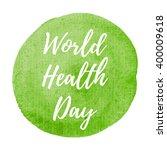 international world health day... | Shutterstock .eps vector #400009618