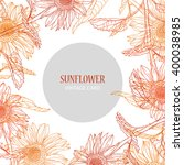 elegant card with sunflowers ... | Shutterstock .eps vector #400038985
