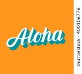 aloha hand draw lettering... | Shutterstock .eps vector #400106776