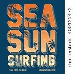 sea  sun  surfing typography  t ...   Shutterstock .eps vector #400125472