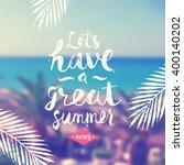 let's have a great summer  ... | Shutterstock .eps vector #400140202