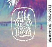 life is better at the beach  ... | Shutterstock .eps vector #400140355
