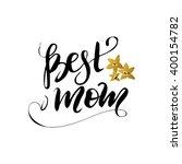 best mom. mother's day.... | Shutterstock .eps vector #400154782