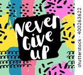 never give up card. hand... | Shutterstock .eps vector #400263622