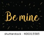 be mine romantic inscription.... | Shutterstock .eps vector #400315585