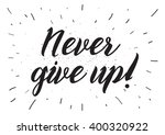 never give up optimistic... | Shutterstock .eps vector #400320922