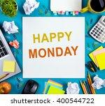 happy monday. office table desk ... | Shutterstock . vector #400544722
