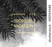 summer tropical background of... | Shutterstock .eps vector #400569688