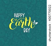 happy earth day hand lettering... | Shutterstock .eps vector #400770022