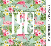 tropical flowers and leaves.... | Shutterstock .eps vector #401014378