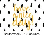 have a nice day inscription.... | Shutterstock .eps vector #401064826