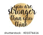 you are stronger than you think ...   Shutterstock .eps vector #401076616