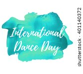 international world dance day... | Shutterstock .eps vector #401140372