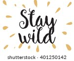 stay wild inspirational...   Shutterstock .eps vector #401250142