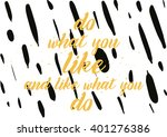 do what you like and like what... | Shutterstock .eps vector #401276386