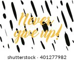 never give up optimistic... | Shutterstock .eps vector #401277982