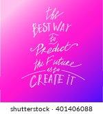 quote.the best way to predict... | Shutterstock . vector #401406088