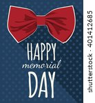 happy memorial day. red bow tie ...   Shutterstock .eps vector #401412685