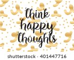 think happy thoughts... | Shutterstock .eps vector #401447716