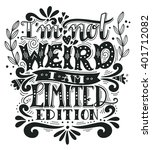 i am not weird  i am limited... | Shutterstock .eps vector #401712082