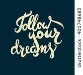 follow your dreams.... | Shutterstock .eps vector #401748685