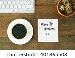 happy weekend work desk | Shutterstock . vector #401865508