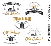 set of classic scooter emblems  ... | Shutterstock .eps vector #402040312