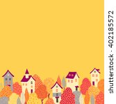 cute houses in the yellow trees.... | Shutterstock .eps vector #402185572