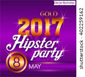 hipster party   2017. vector... | Shutterstock .eps vector #402259162