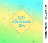 summer time greeting with...   Shutterstock .eps vector #402325825