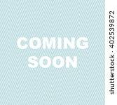 coming soon design.   Shutterstock .eps vector #402539872