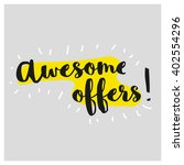 awesome offers brush lettering... | Shutterstock .eps vector #402554296