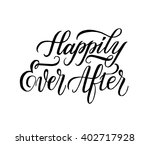 happily ever after. hand drawn... | Shutterstock .eps vector #402717928