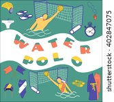 water polo color set on blue... | Shutterstock .eps vector #402847075