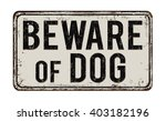 beware of dog vintage rusty... | Shutterstock .eps vector #403182196