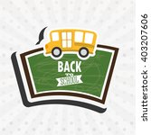 back to school design  | Shutterstock .eps vector #403207606