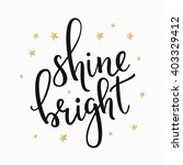 shine bright quote lettering.... | Shutterstock .eps vector #403329412