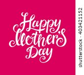 happy mothers day | Shutterstock .eps vector #403421152