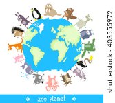 zoo planet with cute animals... | Shutterstock .eps vector #403555972