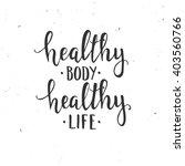 healthy body healthy life. hand ... | Shutterstock .eps vector #403560766