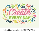 create every day calligraphy ... | Shutterstock .eps vector #403827235