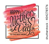 mothers day.typographic card... | Shutterstock .eps vector #404278576