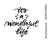 it's a wonderful life. modern... | Shutterstock .eps vector #404429002