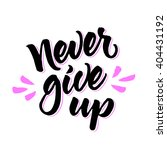 motivational phrase 'never give ... | Shutterstock .eps vector #404431192