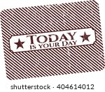 today is your day rubber stamp... | Shutterstock .eps vector #404614012