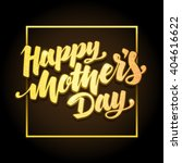 lettering happy mothers day... | Shutterstock .eps vector #404616622